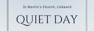 Quiet Day : 5 Oct, Liskeard
