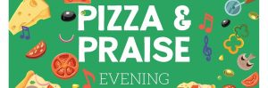 Pizza and Praise : 10 Nov, 8 Dec, Falmouth