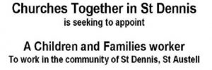 Vacancy: Youth Worker, St Dennis : Closing date 29 Jul