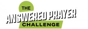 The Answered Prayer Challenge : 25 Jan-25 Feb, ONLINE