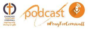 #PrayForCornwall: Daily Podcasts, 18-25 Jan