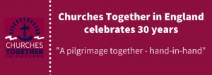 """A pilgrimage together, hand-in-hand"": Churches Together in England celebrates 30 years"