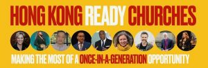 Hong Kong Ready - a once in a generation opportunity for the church : 28 Jan, ONLINE