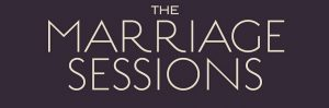 The Marriage Sessions : 11 May-1 Jun, ONLINE