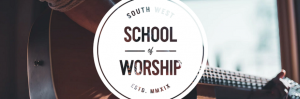 South West School of Worship