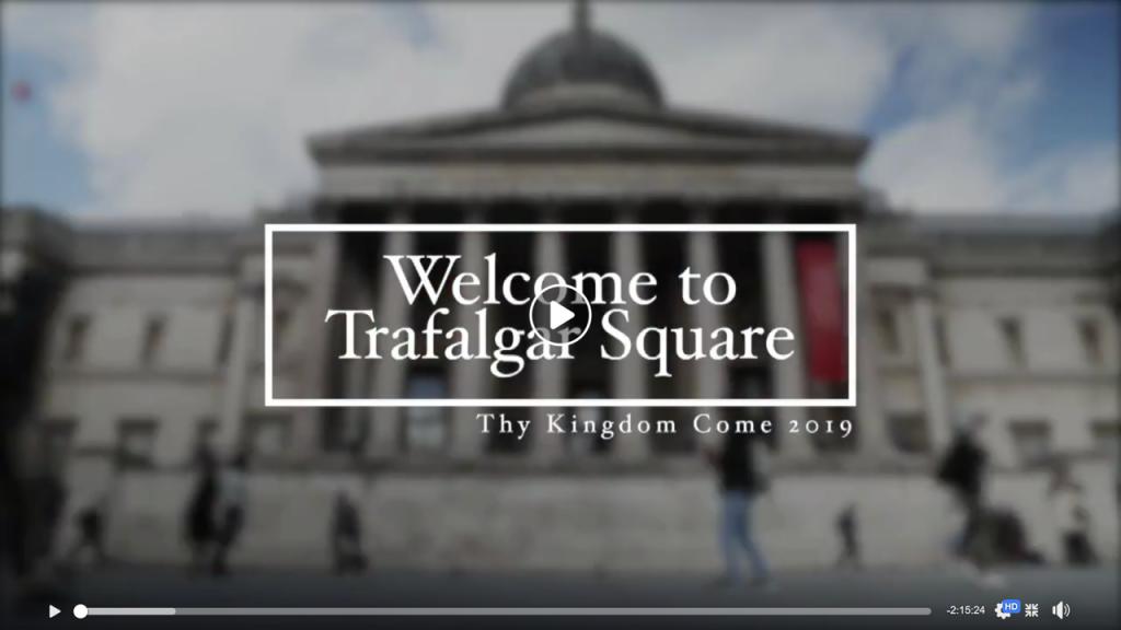 Thy Kingdom Come in Trafalgar Square