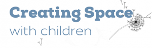 Creating space with children : 27 Apr, ONLINE