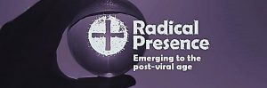 Radical Presence : 7 Jul-20 Aug, ONLINE