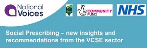 Social Prescribing - new insights and recommendations from the VCSE sector: 9 Sep, ONLINE
